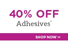 40% Off Adhesives