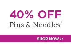 40% Off Pins & Needles