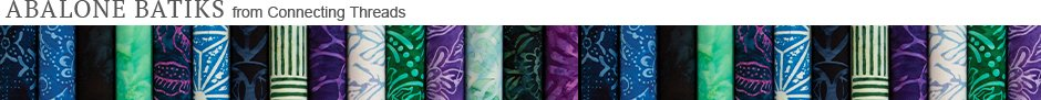 Abalone Batiks - Available Exclusively from Connecting Threads