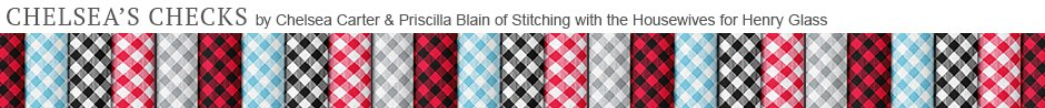 Chelsea's Checks by Chelsea Carter & Priscilla Blain of Stitching with the Housewives for Henry Glass Fabrics