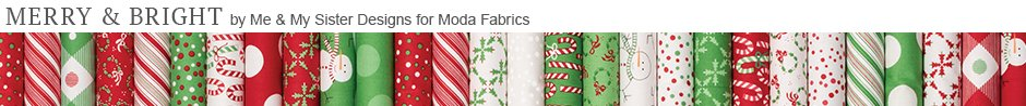 Merry & Bright by Me & My Sister Designs for Moda Fabrics