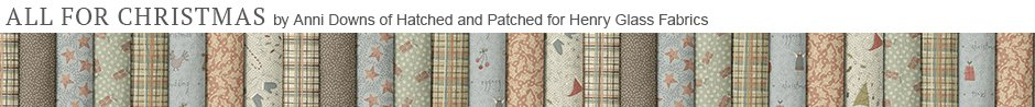All for Christmas by Anni Downs of Hatched and Patched for Henry Glass Fabrics
