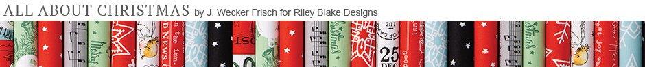 All About Christmas by J. Wecker Frisch for Riley Blake Designs