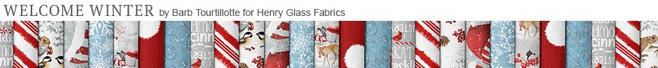 Welcome Winter by Barb Tourtillotte for Henry Glass Fabrics