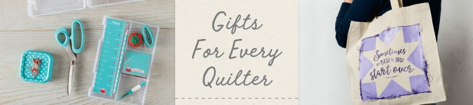 Gifts for Every Quilter