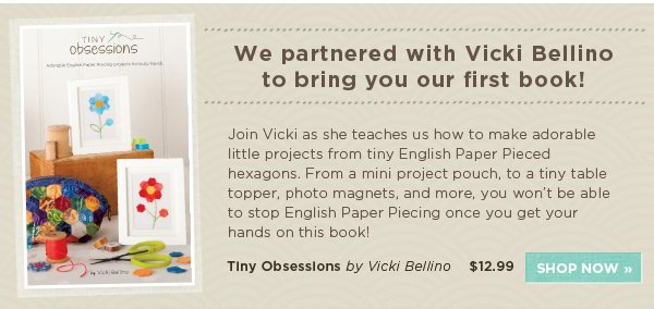 Tiny Obsessions by Vicki Bellino