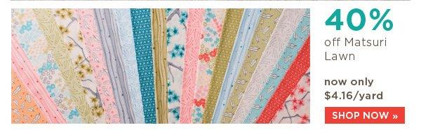 40% off Matsuri Lawn Fabric
