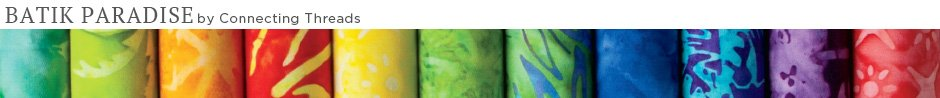 Batik Paradise Limited Edition Quilt Fabric